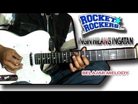 belajar gitar lagu rocket rockers ingin hilang ingatan belajar melody rocket rockers ingin hilang ingatan
