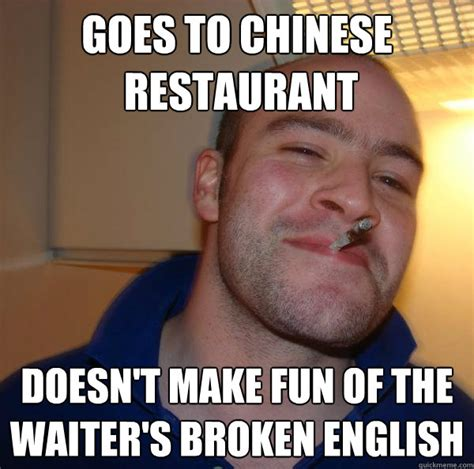 Funny Memes In English - goes to chinese restaurant doesn t make fun of the waiter