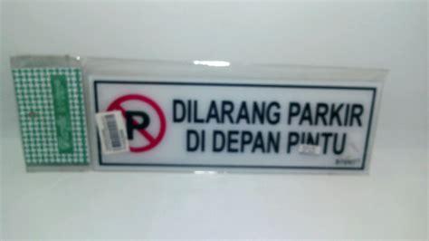 Acrylic Papan Nama jual papan nama acrylic byko quot dilarang parkir depan pintu quot pewete shop
