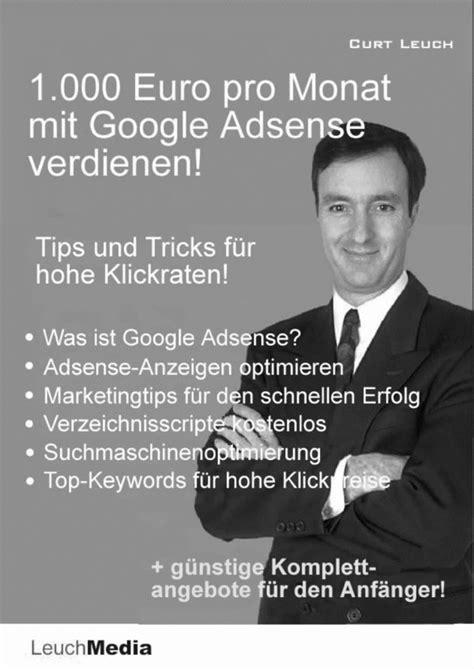 adsense zahlung 1000 euro im monat mit google adsense verdienen f 252 r nur 6