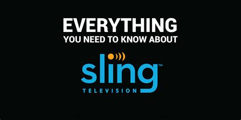 everything you know about sling tv everything you need to know channels packages compare