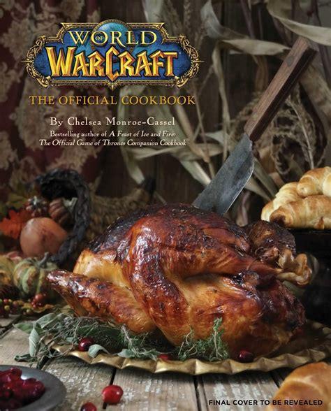 libro world of warcraft the 161 libro oficial de recetas de cocina de world of warcraft wowchakra fansite de world of