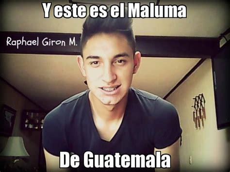 Editor De Memes - y este es el maluma de guatemala generador de rage