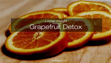 Grapefruit Detox Cleanse by How Does Grapefruit Detox Help You Cleanse Your