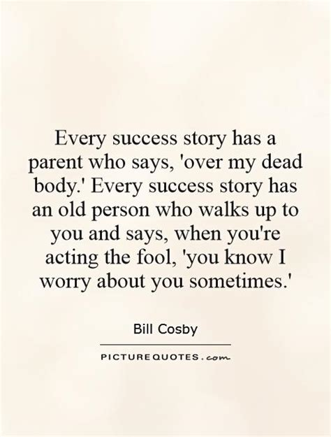 story i every success story has a parent who says over my dead