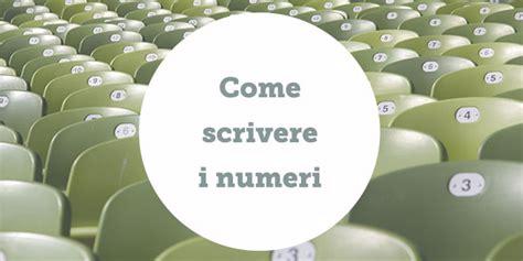 scrivere i numeri in lettere come si scrivono i numeri in lettere 28 images numeri