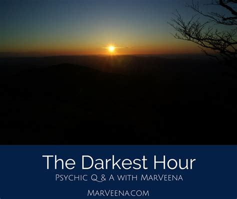 Darkest Hour Q A | psychic q a 53 the darkest hour psychic medium