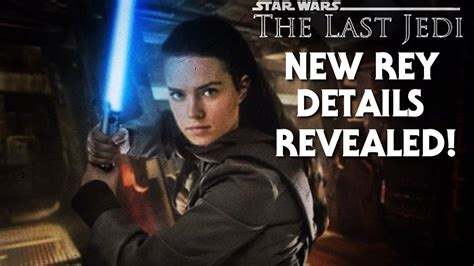 star wars the last 1368008372 star wars the last jedi new rey details revealed youtube