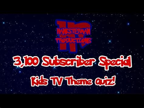 theme song quiz youtube hanksterman 3 100 sub special kids tv theme quiz youtube