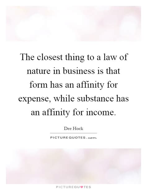 Closest Thing To Nature the closest thing to a of nature in business is that