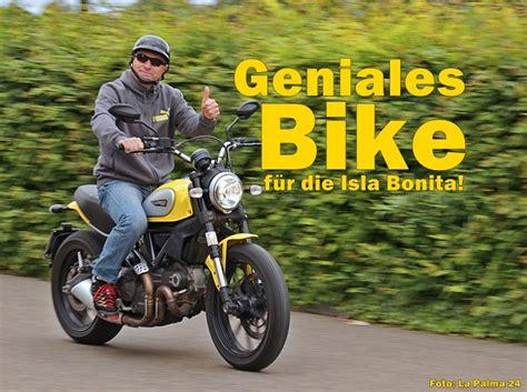 Motorrad Mieten La by La Palma Motorrad News Ducati Scrambler Rollt An La