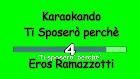 karaoke italiano ti sposer 242 perch 232 eros ramazzotti