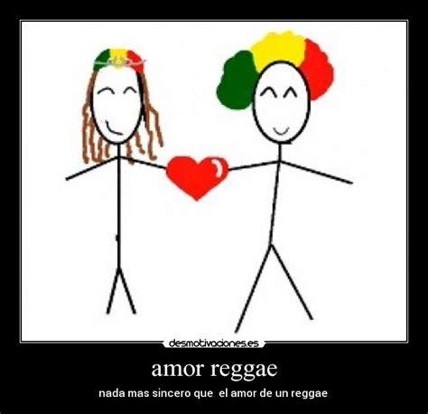 imagenes amor reggae amor reggae desmotivaciones