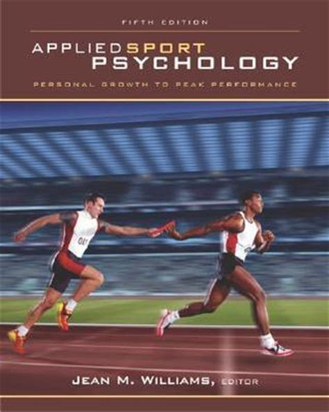 applied sport psychology personal growth to peak performance applied sport psychology personal growth to peak