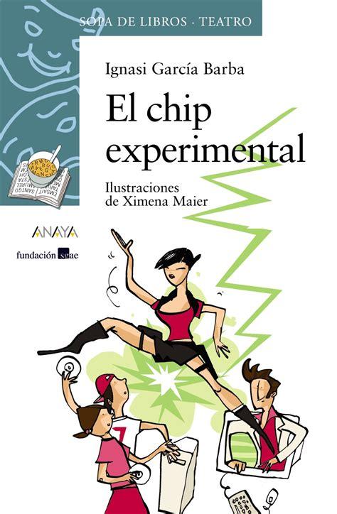 el chip experimental anaya infantil y juvenil