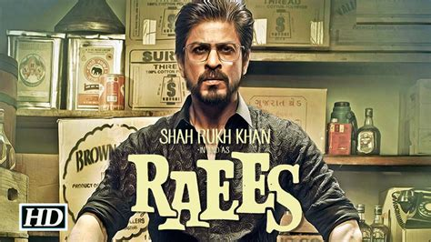 biography of movie raees raees movie wiki storyline budget release date trailer