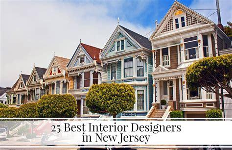 interior design nj 25 best interior designers in new jersey the luxpad