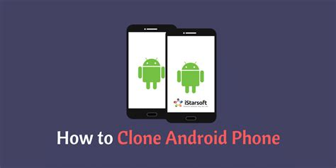clone mobile how to clone android phone copy mobile data