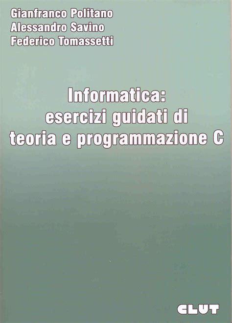 librerie giuridiche torino informatica esercizi guidati di teoria e programmazione c