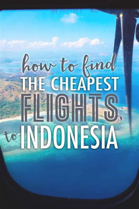 how to find the cheapest flight to indonesia the abroad