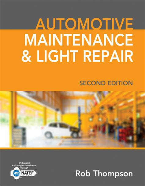 automotive maintenance and light repair automotive maintenance light repair 9781337564397