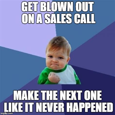 Cold Calling Meme - 10 sales memes to help motivate your staff blog