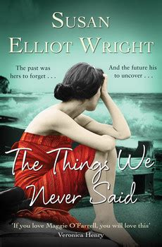 2 chairs the secret that changes everything books the things we never said book by susan elliot wright