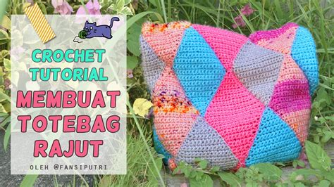 video tutorial membuat tas rajut crochet tutorial membuat totebag rajut oleh fansi youtube