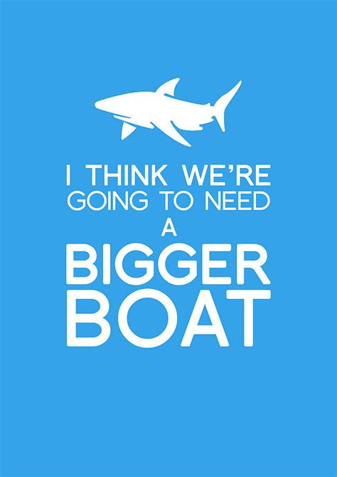 you re gonna need a bigger boat clip we re going to need a bigger boat art print by blue fox