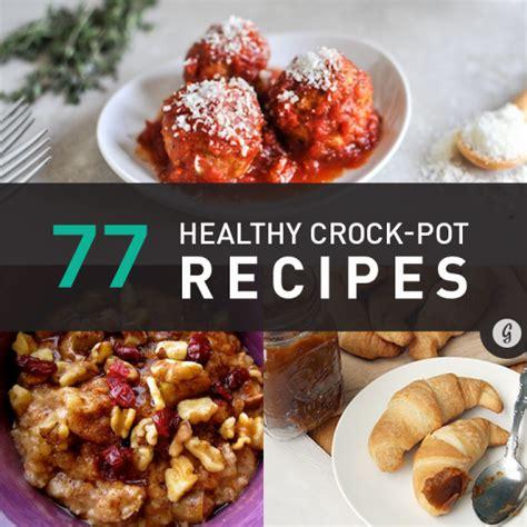 77 healthy crock pot recipes greatist