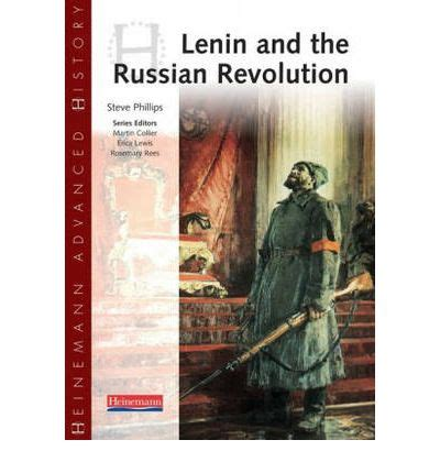 heinemann advanced history civil heinemann advanced history lenin and the russian revolution steve philips 9780435327194