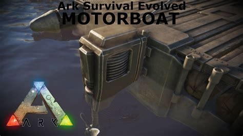 motorboat on ark ark survival evolved motorboat showcase youtube