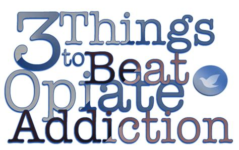 Things To Help Detox From Opiates by 3 Things That May Help To Beat Opiate Addiction Recovery