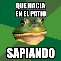 Foul Bachelor Frog Meme Generator - meme foul bachelor frog que hacia en el patio sapiando