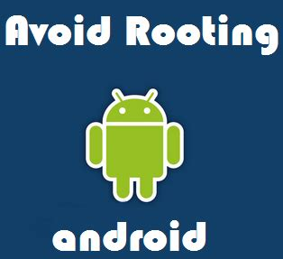 rooting android 5 reasons why you should avoid android rooting