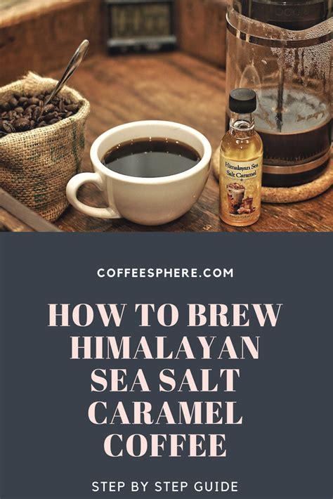adding salt to coffee salt to coffee how to brew himalayan sea salt caramel