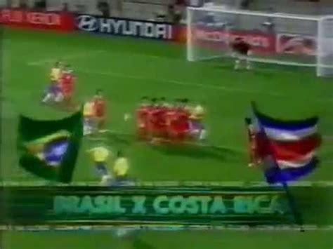brasil và costa rica chamada globo rede copa do mundo 2002 brasil x costa rica