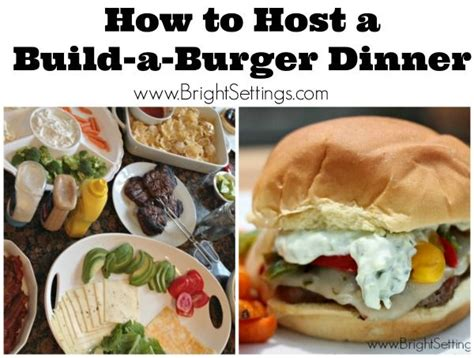 hosting a build a burger bar dinner great for entertaining - How To Host A Great Dinner