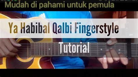 tutorial gitar lagu dekat di hati tutorial fingerstyle gitar ya habibal qalbi lirik