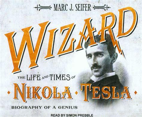 nikola tesla wizard quot wizard the and times of nikola tesla quot mp3 cd