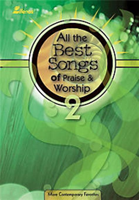 all the best songs of praise and worship all the best songs of praise worship 2 split track