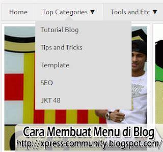 membuat blog menu cara membuat menu di blog xpress community
