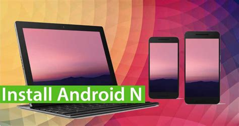 guide install android n developer preview on nexus device