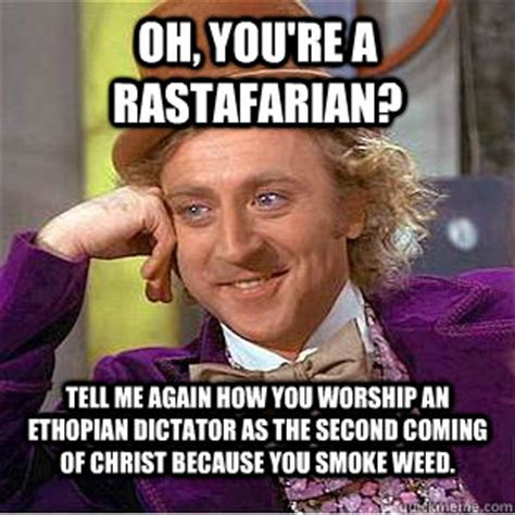 The Dictator Memes - oh you re a rastafarian tell me again how you worship an