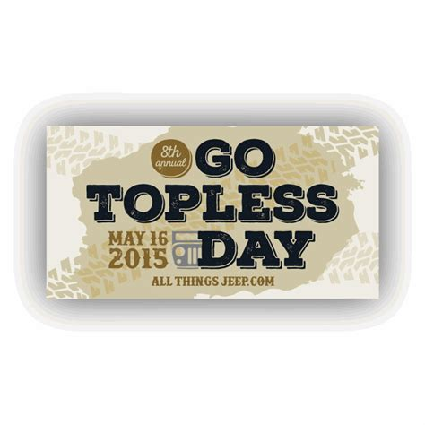 Go Jeep Sticker All Things Jeep Go Day 2015 Sticker