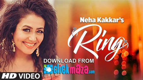 song new ring hd song neha kakkar 2017 clickmaza