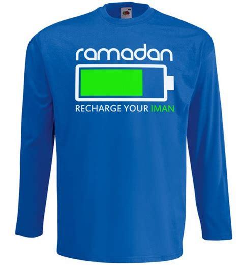 Recharge Your Iman ramadan recharge your iman langarm t shirt muslim
