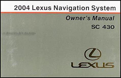 download car manuals 2001 lexus gs navigation system 2004 lexus sc 430 navigation system owners manual original