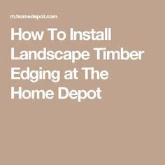 Landscape Timber Edging Home Depot 1000 Ideas About Landscape Timber Edging On
