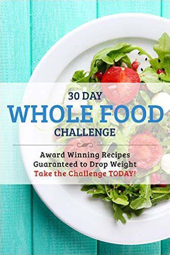 the 30 days whole food challenge 120 recipes for day by day diet program books 6 easy tools to get started with whole 30 today that don